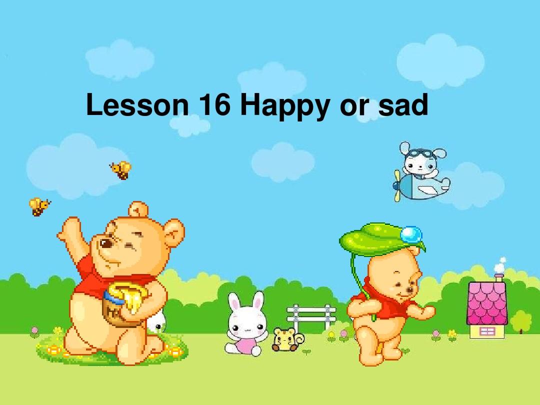 Lesson 16 Happy or SadPPT课件和教案评析的第6张ppt图片预览